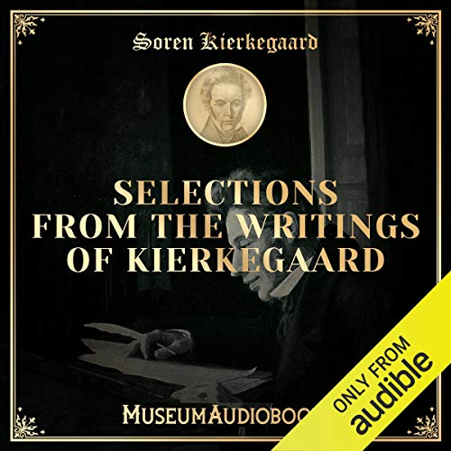 Selections from the Writings of Kierkegaard audiobook cover art