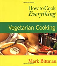 How to Cook Everything: Vegetarian Cooking (How to Cook Everything Series)