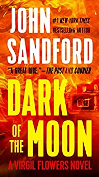 Dark of the Moon (A Virgil Flowers Novel, Book 1) by [John Sandford]