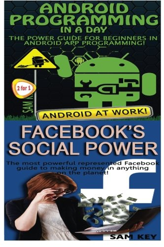 Android Programming In a Day! & Facebook Social Power