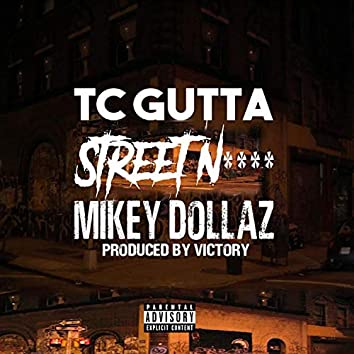 Street Nigga (feat. Mikey Dollaz)