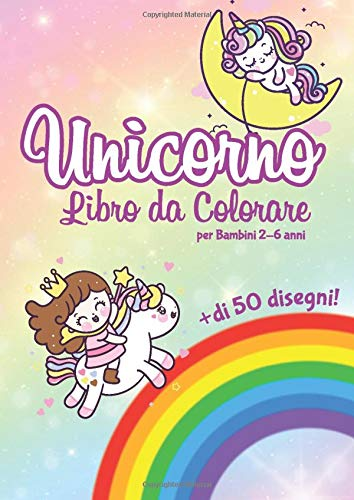 Unicorno Libro da colorare per bambini 2-6 anni: + di 50 disegni di bellissimi unicorni da colorare