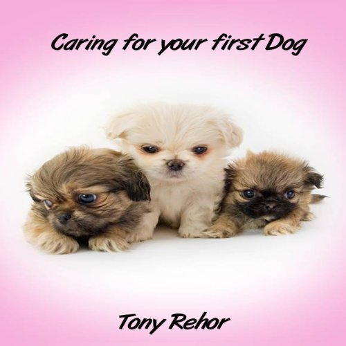 Caring for Your First Dog audiobook cover art