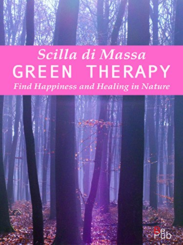 Green Therapy: Find Happiness and Healing in Nature (Scilla's books Book 1) (English Edition)