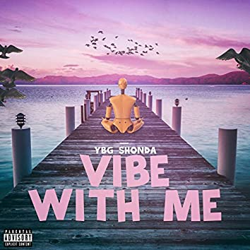 Vibe With Me