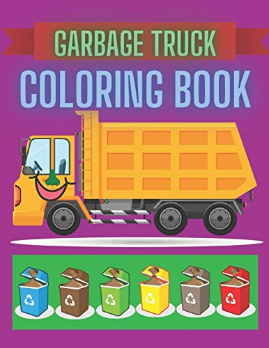 Garbage Truck Coloring Book: City Waste Recycling Concept