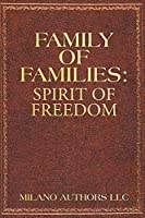 Family of Families: Spirit of Freedom