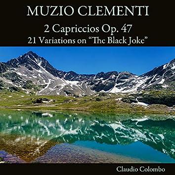 "Muzio Clementi: 2 Capriccios Op. 47 & 21 Variations on ""The Black Joke"""