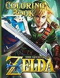 The Legend Of Zelda Coloring Book: Impressive The Legend Of Zelda Coloring Books For Adults And Kids (A Perfect Gift)