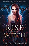 Rise of The Witch: A Dragon Shifter Paranormal Romance (The Phoenix's Ashes Book 1)