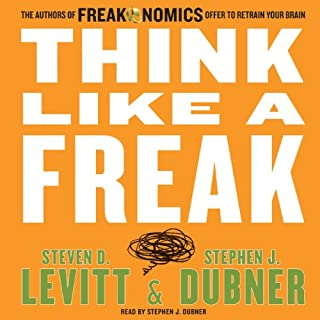Think Like a Freak     The Authors of Freakonomics Offer to Retrain Your Brain              By:                                                                                                                                 Steven D. Levitt,                                                                                        Stephen J. Dubner                               Narrated by:                                                                                                                                 Stephen J. Dubner                      Length: 7 hrs and 5 mins     4,948 ratings     Overall 4.4