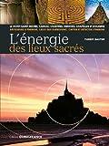 L'énergie des lieux sacrés - Le Mont-Saint-Michel, Carnac, Chartres, menhirs, chapelles et dolmens - Ouest-France - 06/09/2019