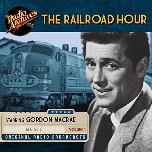 The Railroad Hour, Volume 1 audiobook cover art