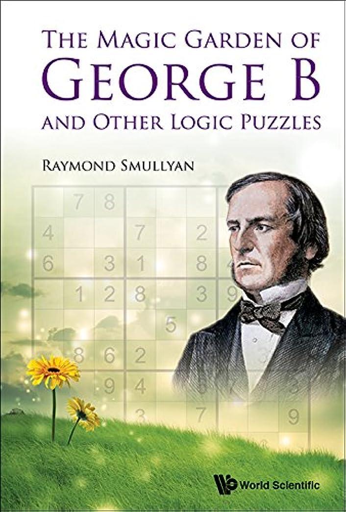 シーケンス燃やす守銭奴The Magic Garden of George B and Other Logic Puzzles (English Edition)