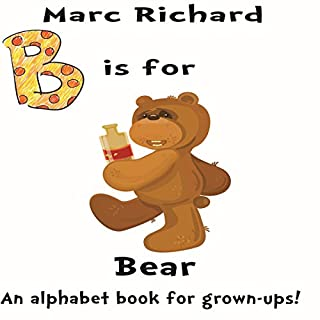 B is for Bear: An Alphabet Book for Grown-Ups! audiobook cover art