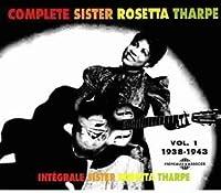 Complete Sister Rosetta Tharpe, Vol. 1: 1938-1943 by Sister Rosetta Tharpe