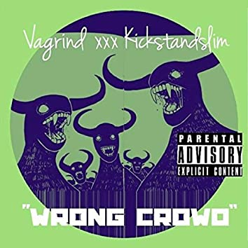 Wrong Crowd (feat. VaGrind)