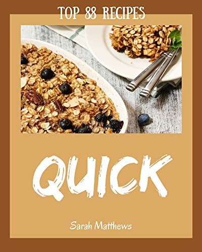 Top 88 Quick Recipes: Quick Cookbook - Where Passion for Cooking Begins (English Edition)