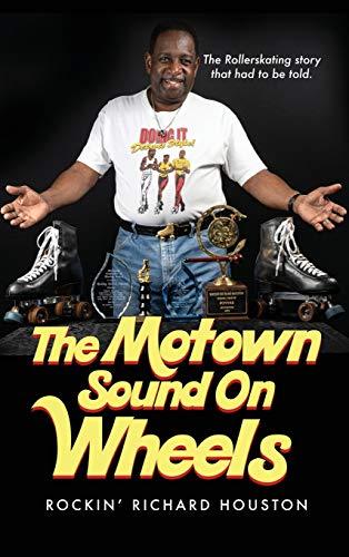 The Motown Sound On Wheels: Rockin Richard Houston