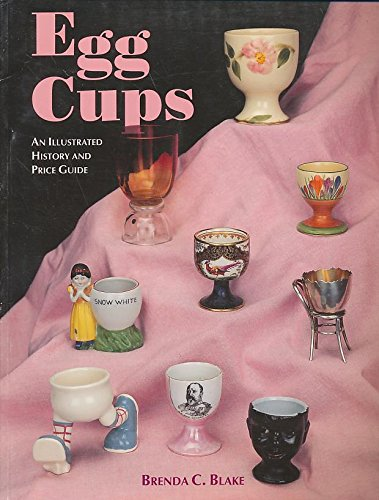 EGG CUPS An Illustrated History and Price Guide