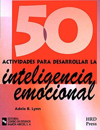 50 Actividades para desarrollar la Inteligencia Emocional (Management-Talleres de destrezas)