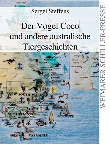 Der Vogel Coco und andere australische Tiergeschichten
