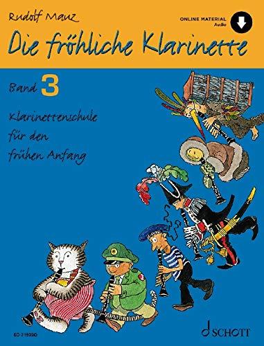 Die fröhliche Klarinette: Klarinettenschule für den frühen Anfang (Überarbeitete Neuauflage). Band 3. Klarinette. Lehrbuch mit Online-Audiodatei.