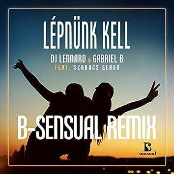 Lépnünk Kell (B-Sensual Remix)