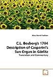 C.L. Boxberg's 1704 Description of Casparini's Sun Organ in Görlitz: Translation and Commentary