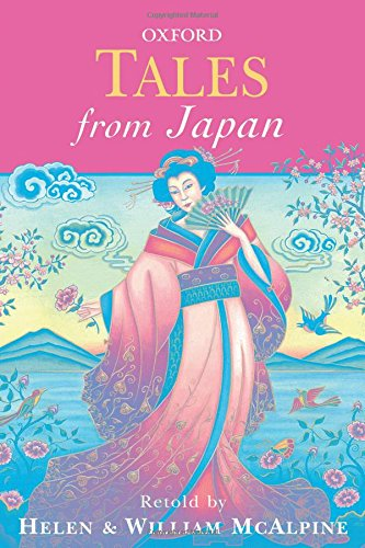 Compare Textbook Prices for Tales from Japan Oxford Myths and Legends UK ed. Edition ISBN 9780192751751 by McAlpine, Helen and William,Fowler, Rosamund