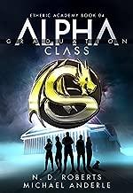 Alpha Class - Graduation: A Kurtherian Gambit Series (The Etheric Academy Book 4)