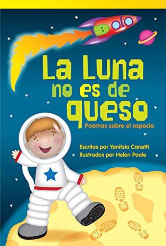 La Luna no es de queso: Poemas sobre el espacio (Footprints on the Moon: Poems About Space (Spanish Edition) (Literary Text; Early Fluent Plus)