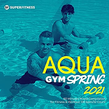 Aqua Gym Spring 2021: 60 Minutes Mixed Compilation for Fitness & Workout 128 bpm/32 Count