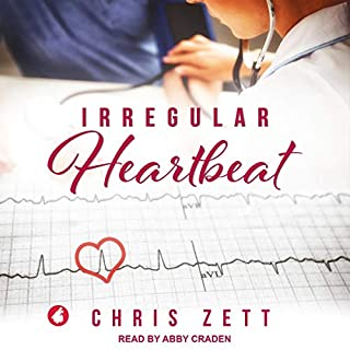Irregular Heartbeat                   By:                                                                                                                                 Chris Zett                               Narrated by:                                                                                                                                 Abby Craden                      Length: 10 hrs and 6 mins     15 ratings     Overall 4.5