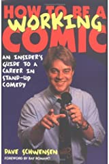 How to Be a Working Comic: An Insider's Guide to a Career in Stand-Up Comedy Paperback
