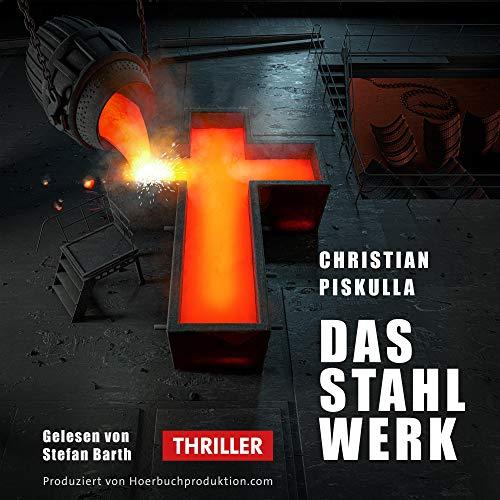 Das Stahlwerk