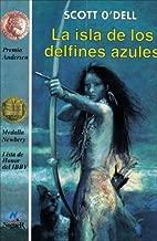 La isla de los delfines azules (The Island of the Blue Dolphins) (Spanish Edition)