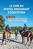 Le livre du nouvel enseignant d'équitation: Une pédagogie durable au service des cavaliers et des chevaux
