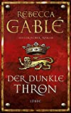 Rebecca Gablé: Der dunkle Thron