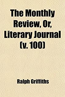 The Monthly Review, Or, Literary Journal (Volume 100)