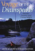 Voyage of the Dreamspeaker: Vancouver--Desolation Sound Cruising Highlights