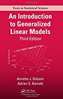 An Introduction to Generalized Linear Models, Third Edition (Chapman & Hall/CRC Texts in Statistical Science)