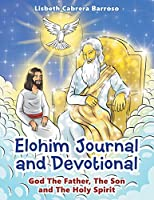 Elohim Journal and Devotional: God the Father, the Son and the Holy Spirit