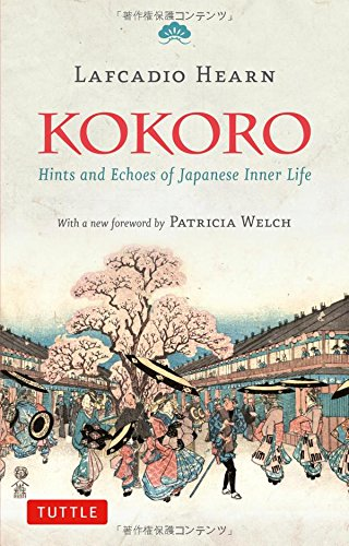 Kokoro: Hints and Echos of Japanese Inner Lifeの詳細を見る
