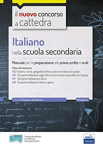 Italiano nella scuola secondaria: Manuale per la preparazione alle prove scritte e orali