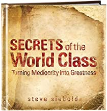 Secrets of the World Class by Steve Siebold