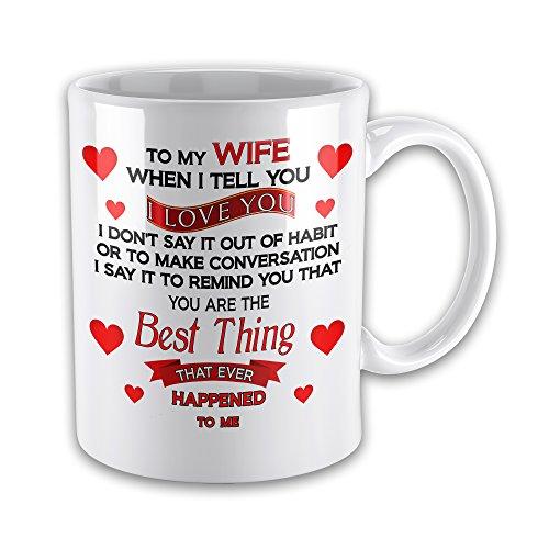 to My Wife When i Tell You I Love You. Novelty Gift Mug