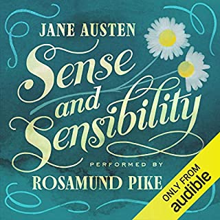 Sense and Sensibility                   By:                                                                                                                                 Jane Austen                               Narrated by:                                                                                                                                 Rosamund Pike                      Length: 11 hrs and 25 mins     337 ratings     Overall 4.7