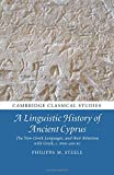 A Linguistic History of Ancient Cyprus: The Non-Greek Languages, and their Relations with Greek, c.1600–300 BC (Cambridge Classical Studies)