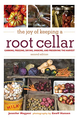 Save %23 Now! The Joy of Keeping a Root Cellar: Canning, Freezing, Drying, Smoking, and Preserving t...